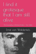 I Find It Grotesque That I Am Still Alive Book