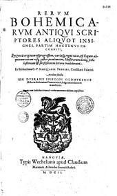 Rerum Bohemicarum antiqui sriptores aliquot insignes...Ex bibliotheca C.V. Marquardi Freheri,...