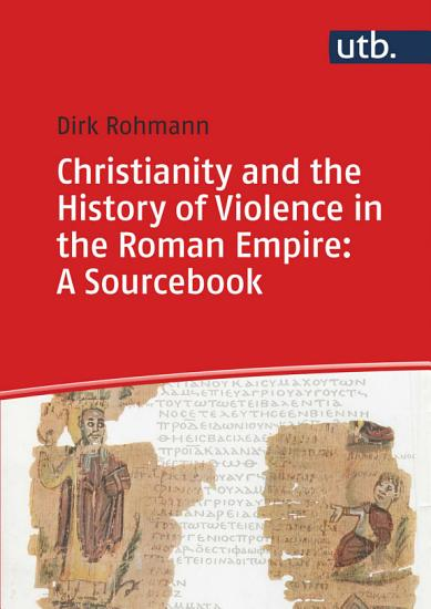 Christianity and the History of Violence in the Roman Empire PDF