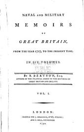 Naval and Military Memoirs of Great Britain: From the Year 1727, to the Present Time ...
