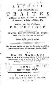 Recueil des principaux traités d'alliance, de paix, de trêve, de neutralité, de commerce, de limites, d'échange conclus par les puissances de l'Europe tant entre elles qu'avec les puissances et états dans d'autres parties du monde: depuis 1761 jusqu'à présent, Volume2