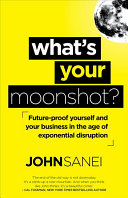 What s Your Moonshot