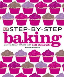 Step By Step Baking Book PDF