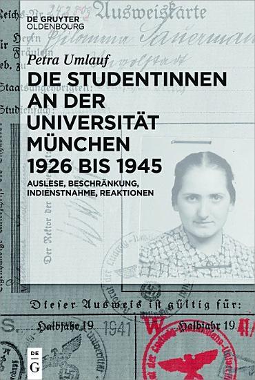Die Studentinnen an der Universit  t M  nchen 1926 bis 1945 PDF