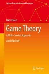 Game Theory: A Multi-Leveled Approach, Edition 2