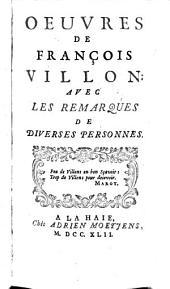 Oeuvres de François Villon: avec les remarques de diverses personnes