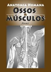 Anatomia Humana. Ossos & Músculos.