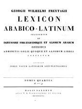Lexicon Arabico-Latinum: praesertim ex Djeuharii Firuzabadiique et aliorum Arabum operibus adhibitis Golii quoque et aliorum libris confectum : accedit index vocum latinarum locupletissimus. K - y. 4