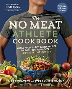 The No Meat Athlete Cookbook Book