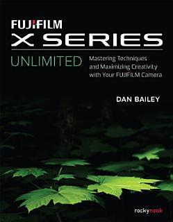 FUJIFILM X Series Unlimited Book