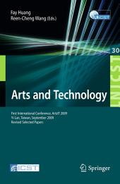 Arts and Technology: First International Conference, ArtsIT 2009, Yi-Lan, Taiwan, September 24-25, 2009, Revised Selected Papers