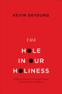 The Hole in Our Holiness PDF