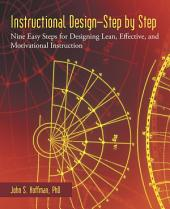 Instructional Design—Step by Step: Nine Easy Steps for Designing Lean, Effective, and Motivational Instruction
