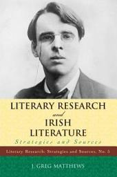 Literary Research and Irish Literature: Strategies and Sources