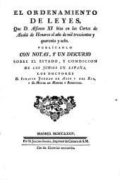 El ordenamiento de leyes que D. Alfonso XI hizo en las Cortes de Alcalá de Henares el año de mil trescientos y quarenta y ocho