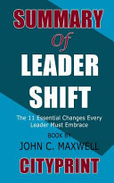 Summary of Leadershift  The 11 Essential Changes Every Leader Must Embrace Book by John C  Maxwell