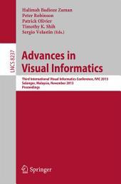 Advances in Visual Informatics: Third International Visual Informatics Conference, IVIC 2013, Selangor, Malaysia, November 13-15, 2013, Proceedings
