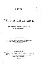 China and the Missions at Amoy, with letters of the Rev. W. C. Burns, and other missionaries