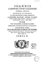 Joannis Ludovici Vivis ... Opera omnia: Volume 2