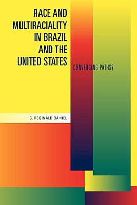 Race and Multiraciality in Brazil and the United States