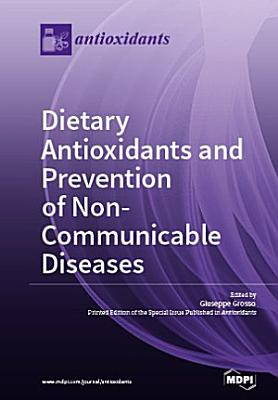 Dietary Antioxidants and Prevention of Non-Communicable Diseases