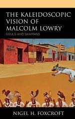 The Kaleidoscopic Vision of Malcolm Lowry