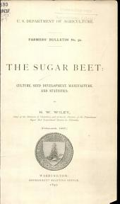 The sugar beet: culture, seed development, manufacture, and statistics
