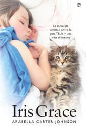 Iris Grace: La increíble amistad entre la gata Thula y una niña diferente