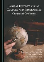 Global History, Visual Culture and Itinerancies