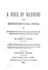 A Voice of Warning and Instruction to All People, Or, An Introduction to the Faith and Doctrine of the Church of Jesus Christ of Latter-day Saints