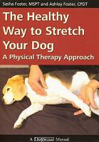 The Healthy Way to Stretch Your Dog PDF
