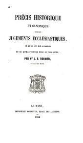 Précis historique et canonique sur les jugements ecclésiastiques, ce qu'ils ont été autrefois et ce qu'ils peuvent être de nos jours