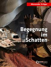 Begegnung im Schatten: Science Fiction-Roman