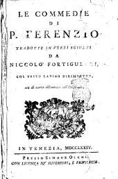 Le commedie di P. Terenzio tradotte in versi sciolti da Niccolo Fortiguerri, col testo latino dirimpetto, ora di nuovo riscontrate coll'originale