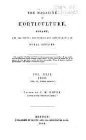 The Magazine of Horticulture, Botany, and All Useful Discoveries and Improvements in Rural Affairs: Volume 22