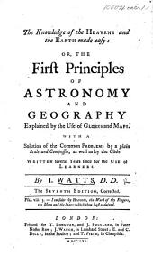 The Knowledge of the Heavens and the Earth made easy ... The sixth edition, corrected. With plates