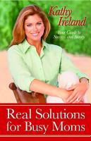 Real Solutions for Busy Moms PDF