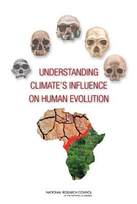 Understanding Climate s Influence on Human Evolution