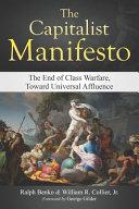 The Capitalist Manifesto  The End of Class Warfare  Toward Universal Affluence