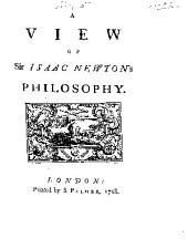 A View of Sir Isaac Newton's Philosophy