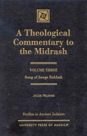 A Theological Commentary to the Midrash: Song of Songs Rabbah