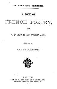 A Book of French Poetry from A D  1550 to the Present Time Book
