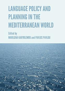 Language Policy and Planning in the Mediterranean World PDF