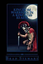 Kingdom Warriors in a Kingless Realm: Equipping Men for Worship, Work and War