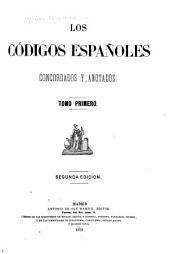 Los códigos españoles concordados y anotados ...: Introduccion. Liber judicum. El Fuero juzgo. El Fuero viejo de Castilla. Las leyes del estilo. El Fuero real. El ordenamiento de Alcalá