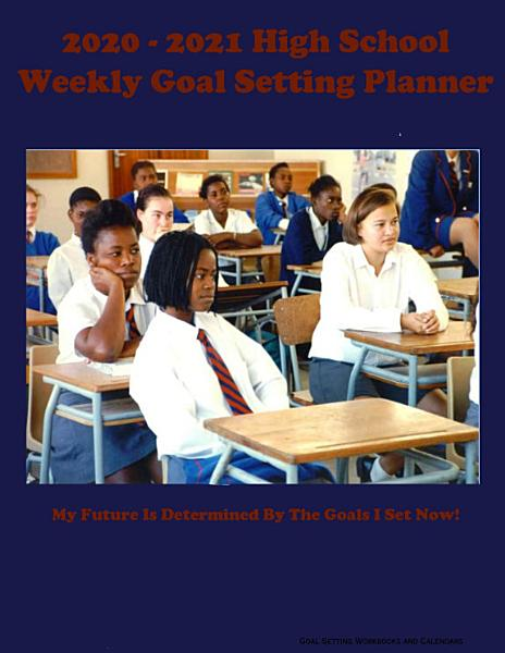 Download 2020   2021 High School Weekly Goal Setting Planner Book
