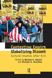 Contesting Empire, Globalizing Dissent: Cultural Studies After 9/11
