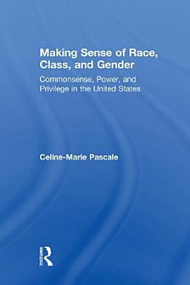 Making Sense of Race  Class  and Gender