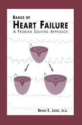 Basics of Heart Failure: A Problem Solving Approach