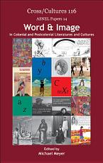 Word   Image in Colonial and Postcolonial Literatures and Cultures PDF